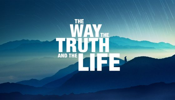 The Way The Truth and The Life