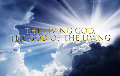 The Living God, The God of The Living