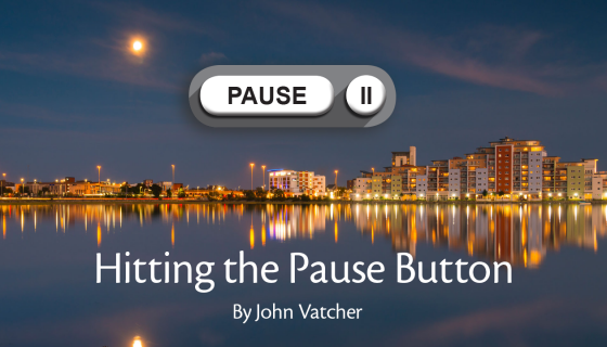 Hitting The Pause Button